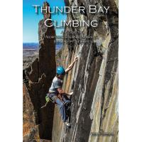 A comprehensive guide for rock climbing in the Thunder Bay area